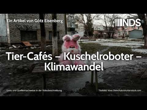 Tier-Cafés – Kuschelroboter – Klimawandel | Götz Eisenberg | NachDenkSeiten-Podcast | 08.12.2019