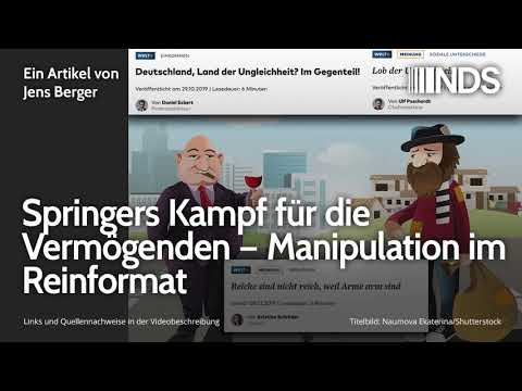 Springers Kampf für die Vermögenden – Manipulation im Reinformat | Jens Berger | NDS | 10.12.2019