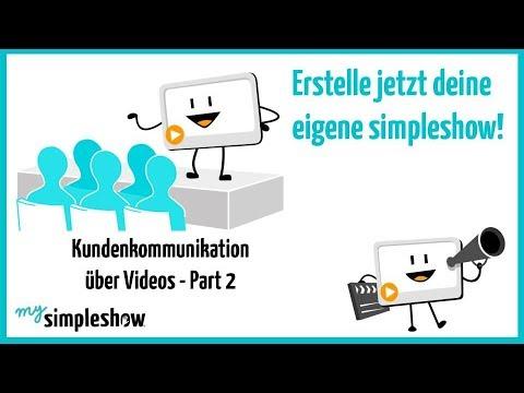 Kundenkommunikation über Videos – Part 2 – mysimpleshow