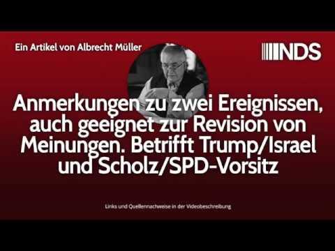 Anmerkungen zu zwei Ereignissen. Betrifft Trump/Israel und Scholz/SPD-Vorsitz | NDS | 20.11.2019