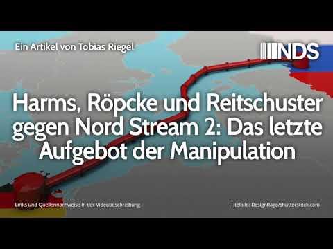 Harms, Röpcke und Reitschuster gegen Nord Stream 2: Das letzte Aufgebot der Manipulation