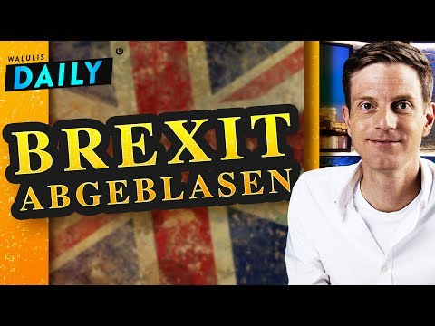 Brexit-Chaos: Ist ein Ende in Sicht? | WALULIS DAILY