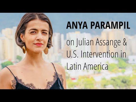 Journalist Anya Parampil on Julian Assange & United States Intervention in Latin America