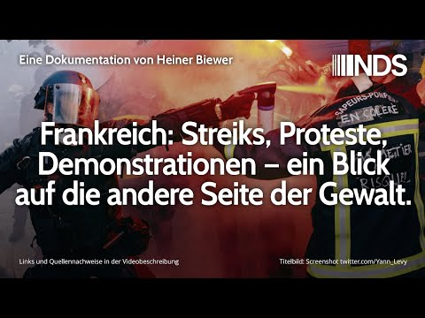 Frankreich- Streiks, Proteste, Demonstrationen – ein Blick auf die andere Seite der Gewalt   NDS