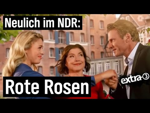 Neulich im NDR: Rote Rosen   extra 3   NDR