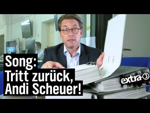 Song: Bitte tritt zurück, Andi Scheuer! | extra 3 | NDR