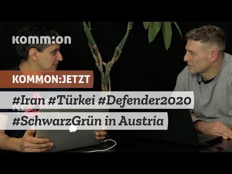KOMMON:JETZT #Iran #Türkei #Defender2020 #SchwarzGrün in Austria