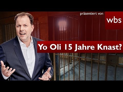 Yo Oli: 15 Jahre Haft & in den Knast? | Rechtsanwalt Christian Solmecke