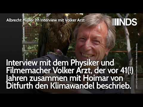 Interview mit Physiker Volker Arzt, d. vor 41 Jahren m. Hoimar v. Ditfurth den Klimawandel beschrieb