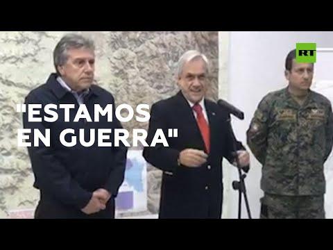 """Piñera asegura que Chile está """"en guerra contra un enemigo poderoso"""""""
