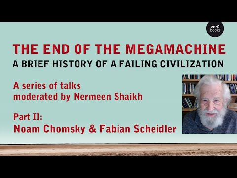 """Noam Chomsky and Fabian Scheidler on the Crisis of Civilization and """"The End of the Megamachine"""""""
