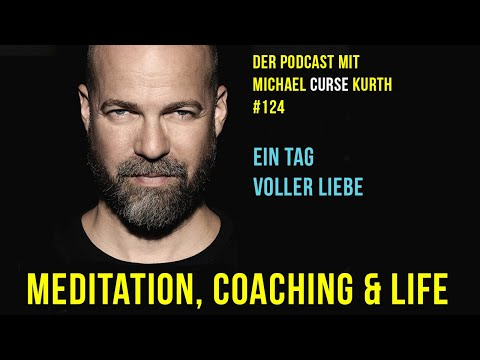 CURSE - Meditation, Coaching & Life - Podcast #124 - Ein Tag voller Liebe