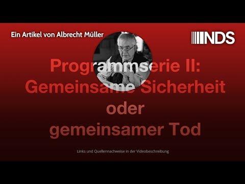 Gemeinsame Sicherheit oder gemeinsamer Tod. Programmserie II.   Albrecht Müller   NDS   27.11.2019