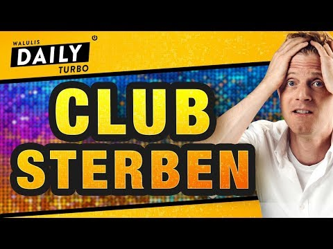 Clubsterben: Sind die Clubs selbst Schuld?   WALULIS DAILY TURBO