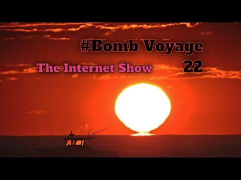 Bomb Voyage 22 - die Internet Show