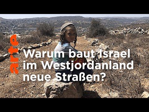 Israel: Neue Straßen fürs Westjordanland | ARTE Reportage