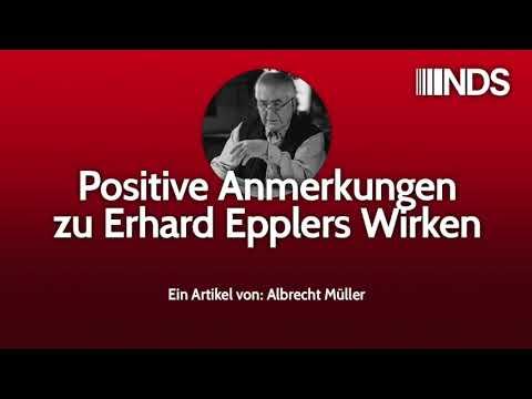 Positive Anmerkungen zu Erhard Epplers Wirken   Albrecht Müller   22.10.2019