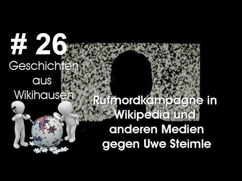 Rufmordkampagne in Wikipedia und anderen Medien gegen Uwe Steimle   #26 Wikihausen