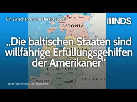 """""""Die baltischen Staaten sind willfährige Erfüllungsgehilfen der Amerikaner"""", Harald Ferbar"""