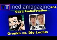 Youtubemediamagazine #64: Gronkh vs. DieLochis und die Isolierstation ist zu Gast!