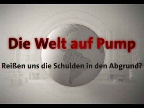 Die Welt auf Pump: Reißen uns die Schulden in den Abgrund? (Dokumentation 2012)