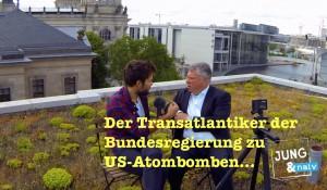 Der Transatlantiker der Bundesregierung über US-Atombomben