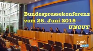 Von Anfang bis Ende: Bundespressekonferenz vom 26. Juni 2015
