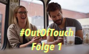 Weltpremiere: Out Of Touch – Nix wissen, macht nix #1