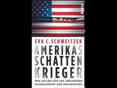 Eva C. Schweitzer: Amerikas Schattenkrieger (Interview SR Radio Kultur)