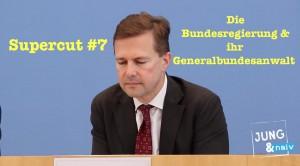 Supercut #7 – Die Bundesregierung zur Arbeit des Generalbundesanwalts