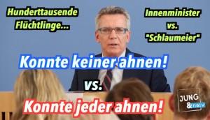 "Bundesinnenminister vs. ""Schlaumeier"": Konnte doch keiner/jeder ahnen!"