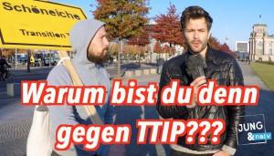 Wie kann man denn gegen TTIP sein??? – Jung & Naiv Straßenumfrage