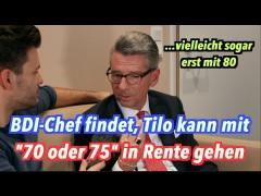 """BDI-Chef Grillo würde Tilo mit """"70 oder 75"""" in Rente schicken"""