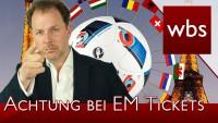 EM-Tickets – Achtung Abzocke durch Betrüger   Rechtsanwalt Christian Solmecke