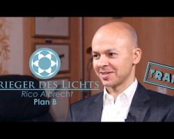 Rico Albrecht – Wirtschaftsexperte, Plan B [TRAILER] | Krieger des Lichts