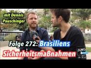 Brasiliens Sicherheitsmaßnahmen – Jung & Naiv: Folge 272 mit Dennis Pauschinger