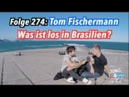 Was ist los in Brasilien? – Jung & Naiv in Rio: Folge 274 mit Tom Fischermann