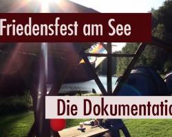 Friedensfest am See – Die Dokumentation (16. – 18.09.2016)