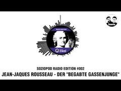 Jean-Jaques Rousseau, der begabte Gassenjunge   Soziopod Radio Edition #002