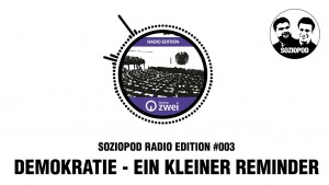 Was ist Demokratie? | Soziopod Radio Edition #003