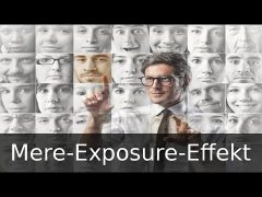 Psychologie – Der Mere-Exposure-Effekt