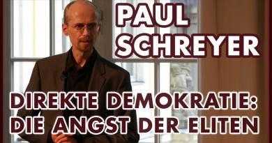 Paul Schreyer: Die Angst der Eliten – Wer fürchtet die (direkte) Demokratie?
