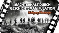 Machterhalt durch Geschichtsmanipulation - Wolfgang Effenberger