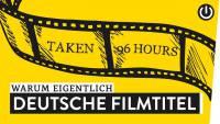 Warum sind übersetzte Filmtitel so schlecht? | WARUM EIGENTLICH? | WALULIS