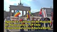 Agosto 15 : Mapuche en Chile  / Dr. Nancy Larenas, CP Chile / Frente Unido Latino America Berlin
