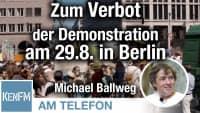Am Telefon zum Verbot der Demonstration am 29.8. in Berlin: Michael Ballweg