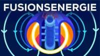 Energie der Zukunft oder kompletter Reinfall? – Fusionsenergie erklärt