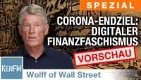Ernst Wolff of Wall Street SPEZIAL: Corona-Pandemie – Endziel: Digitaler Finanzfaschismus
