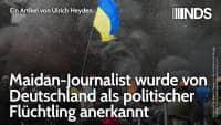 Maidan-Journalist wurde von Deutschland als politischer Flüchtling anerkannt | Ulrich Heyden | NDS
