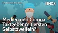 Medien und Corona – Taktgeber mit ersten Selbstzweifeln? | Jens Berger | NDS | 22.09.2020